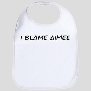 I Blame Aimee Bib