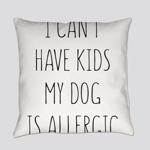 I Can't Have Kids My Dog Is Allergic Everyday Pill