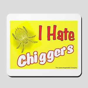 I Hate Chiggers Mousepad