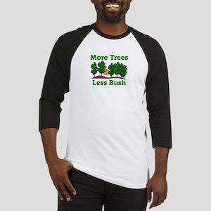 More Trees, Less Bush Baseball Jersey