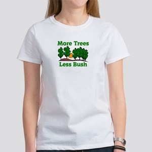 More Trees, Less Bush Women's T-Shirt