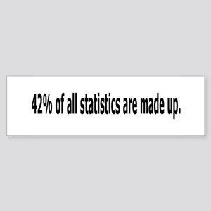 42% Of All Statistics...Bumper Sticker