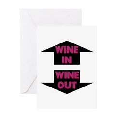 Wine In Wine Out Greeting Card