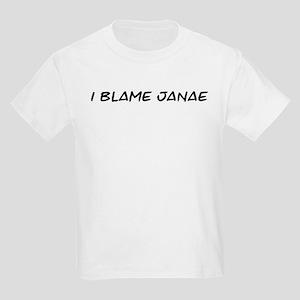 I Blame Janae Kids Light T-Shirt