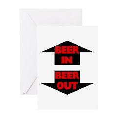 Beer In Beer Out Greeting Card