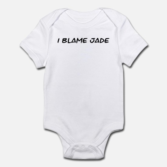 I Blame Jade Infant Bodysuit