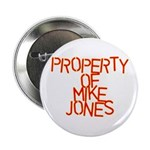 PROPERTY OF MIKE JONES Button