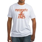 PROPERTY OF MIKE JONES Fitted T-Shirt