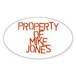 PROPERTY OF MIKE JONES Oval Sticker
