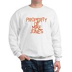 PROPERTY OF MIKE JONES Sweatshirt