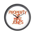 PROPERTY OF MIKE JONES Wall Clock