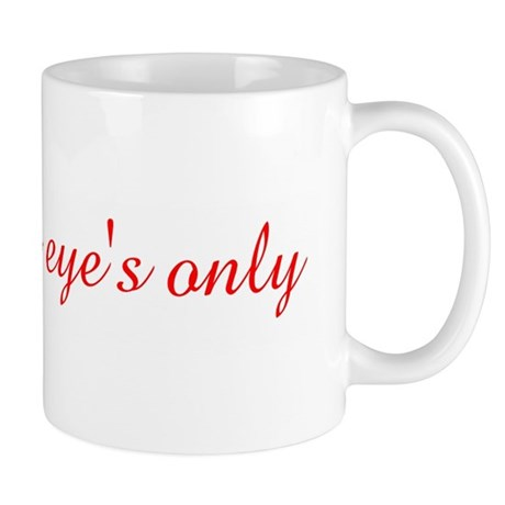 For Greg's eye's only Mug