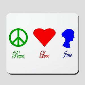 Peace. Love. Jane. Mousepad