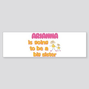 Arianna - Going to be Big Sis Bumper Sticker