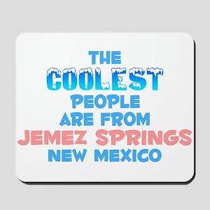 Coolest: Jemez Springs, NM Mousepad