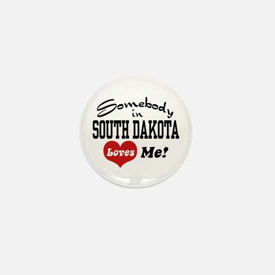 Somebody in South Dakota Loves Me Mini Button