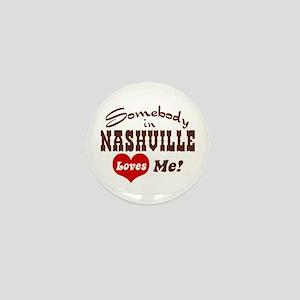Somebody in Nashville Loves Me Mini Button