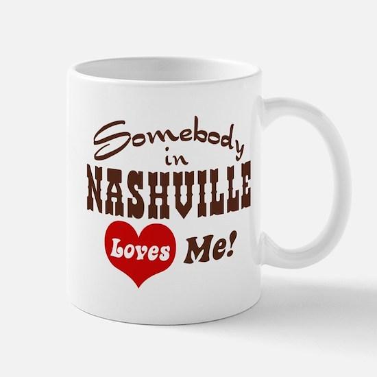 Somebody in Nashville Loves Me Mug