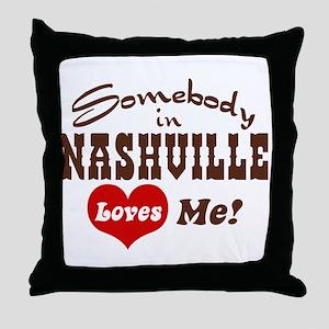 Somebody in Nashville Loves Me Throw Pillow
