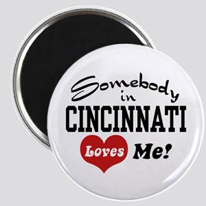 Somebody in Cincinnati Loves Me Magnet