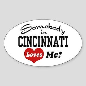 Somebody in Cincinnati Loves Me Oval Sticker