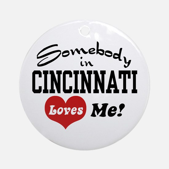 Somebody in Cincinnati Loves Me Ornament (Round)