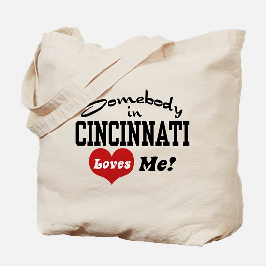 Somebody in Cincinnati Loves Me Tote Bag