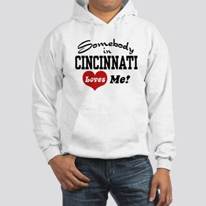 Somebody in Cincinnati Loves Me Hooded Sweatshirt