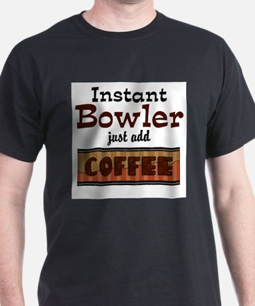 Instant Bowler Just Add Coffe T-Shirt