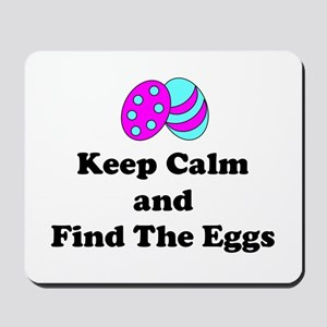 Easter Keep Calm And Find The Eggs Mousepad