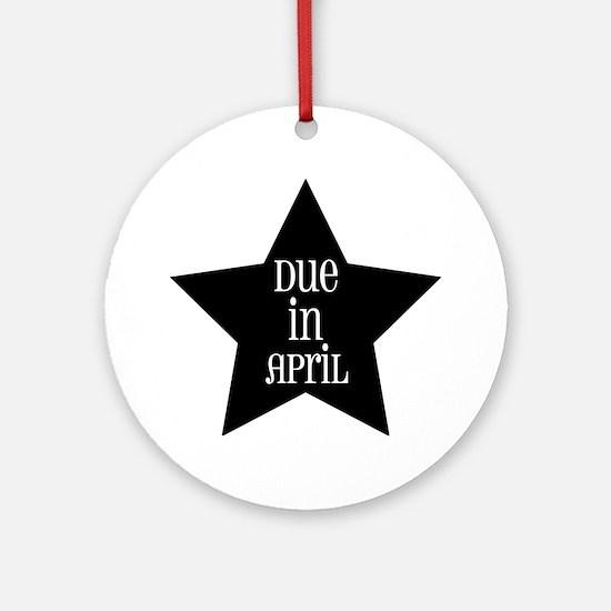 Due in April Ornament (Round)