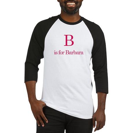 B is for Barbara Baseball Jersey