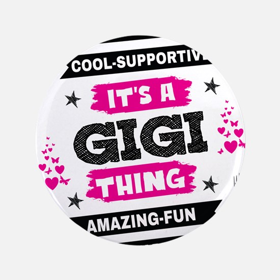 "It's A Gigi Thing 3.5"" Button"