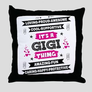 It's A Gigi Thing Throw Pillow