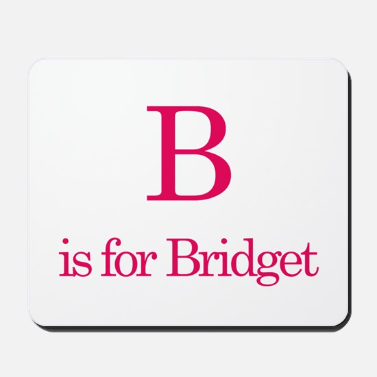 B is for Bridget Mousepad