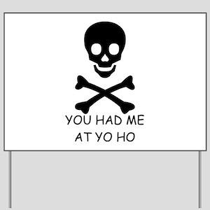 YOU HAD ME AT YO HO  Yard Sign