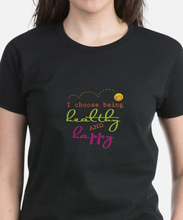 I choose being healthy AND happy T-Shirt