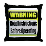Read Instructions First Throw Pillow