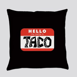 Hello My Name is Taco Everyday Pillow