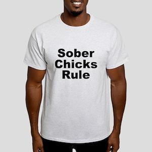 Sober Chicks Rule Light T-Shirt