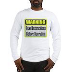 Read Instructions First Long Sleeve T-Shirt