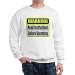 Read Instructions First Sweatshirt