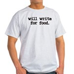 """Will write for food"" Ash Grey T-Shirt"