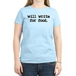 """""""Will write for food"""" Women's Pink T-Shi"""