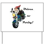 Driven to Purity Yard Sign