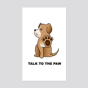 Talk To The Paw Rectangle Sticker