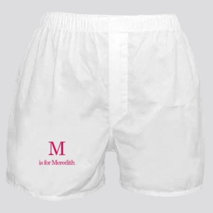 M is for Meredith Boxer Shorts
