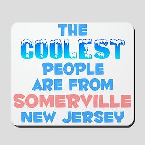 Coolest: Somerville, NJ Mousepad