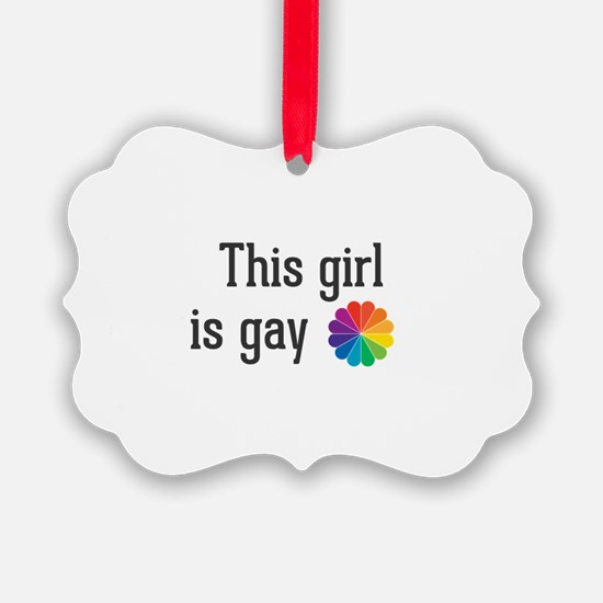 This girl is gay Ornament