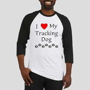 I Love My Tracking Dog Baseball Jersey